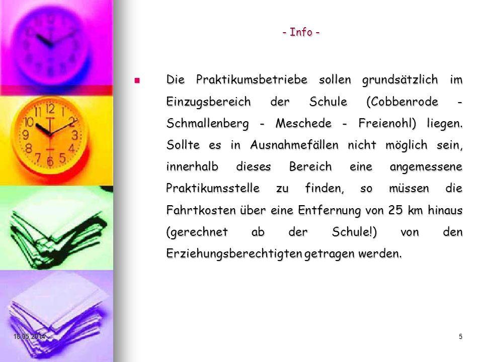 18.05.20145 - Info - - Info - Die Praktikumsbetriebe sollen grundsätzlich im Einzugsbereich der Schule (Cobbenrode - Schmallenberg - Meschede - Freien