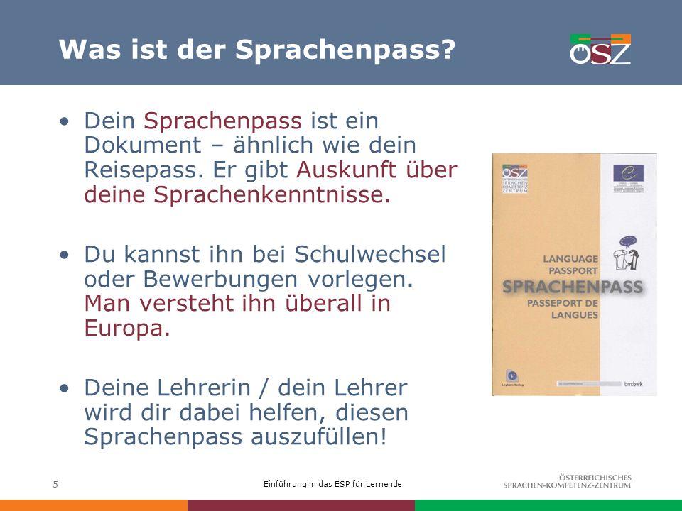 Einführung in das ESP für Lernende 5 Was ist der Sprachenpass.