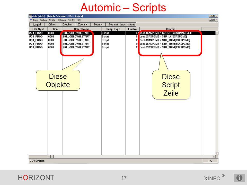 HORIZONT 17 XINFO ® Automic – Scripts Diese Objekte Diese Script Zeile