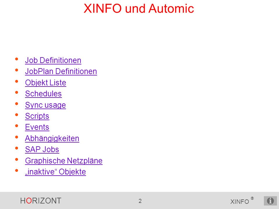HORIZONT 13 XINFO ® Automic – Schedules Schedules Runtime / Period Objekte