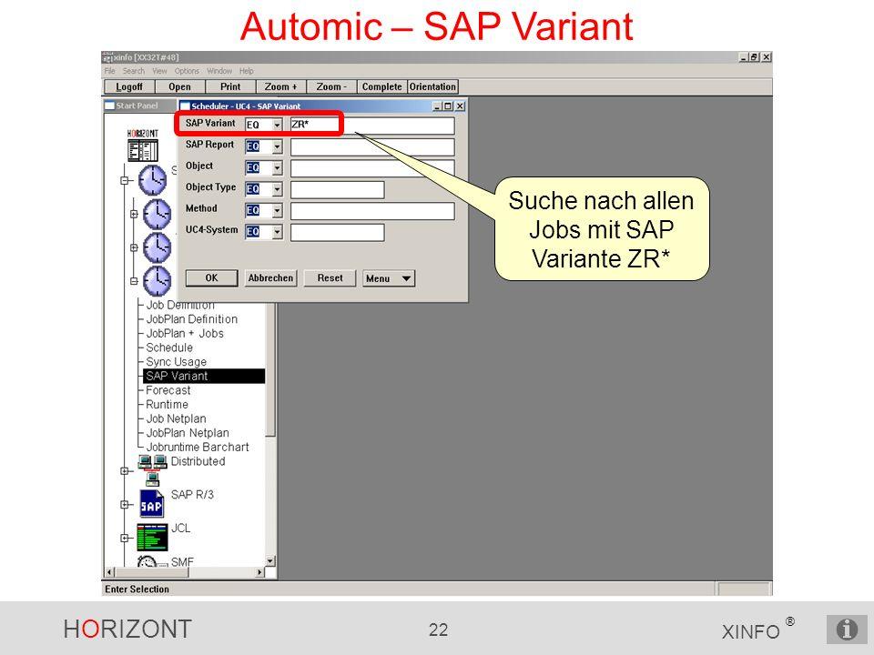 HORIZONT 22 XINFO ® Automic – SAP Variant Suche nach allen Jobs mit SAP Variante ZR*
