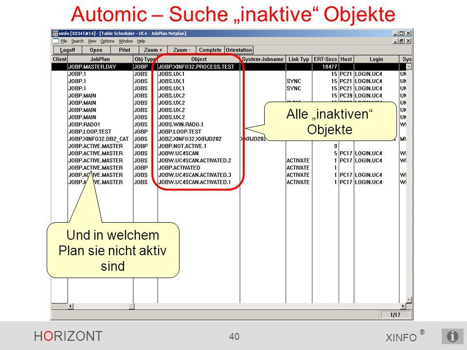 HORIZONT 40 XINFO ® Automic – Suche inaktive Objekte Alle inaktiven Objekte Und in welchem Plan sie nicht aktiv sind