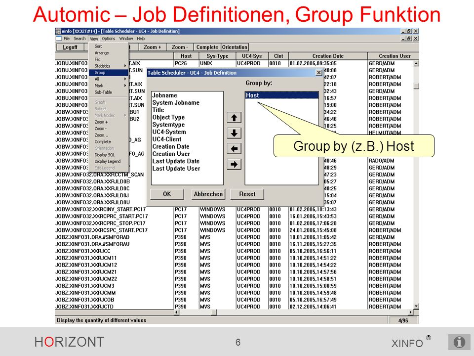 HORIZONT 6 XINFO ® Automic – Job Definitionen, Group Funktion Group by (z.B.) Host