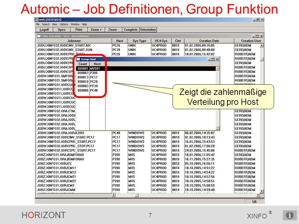 HORIZONT 7 XINFO ® Automic – Job Definitionen, Group Funktion Zeigt die zahlenmäßige Verteilung pro Host