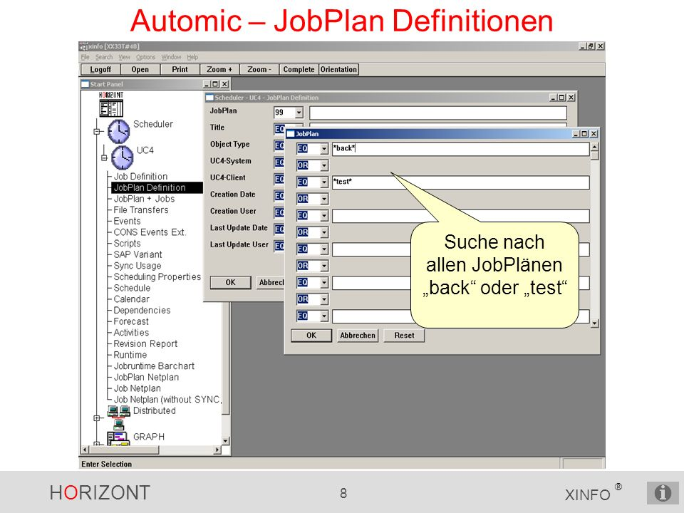HORIZONT 8 XINFO ® Automic – JobPlan Definitionen Suche nach allen JobPlänen back oder test