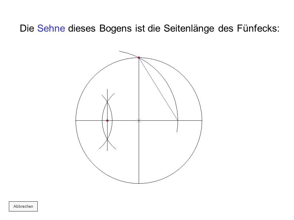 Die Sehne dieses Bogens ist die Seitenlänge des Fünfecks: Abbrechen