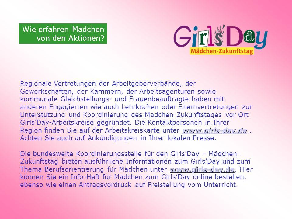 www.girls-day.de www.girls-day.de Regionale Vertretungen der Arbeitgeberverbände, der Gewerkschaften, der Kammern, der Arbeitsagenturen sowie kommunal