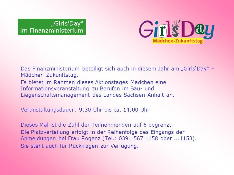 Das Finanzministerium beteiligt sich auch in diesem Jahr am GirlsDay – Mädchen-Zukunftstag. Es bietet im Rahmen dieses Aktionstages Mädchen eine Infor