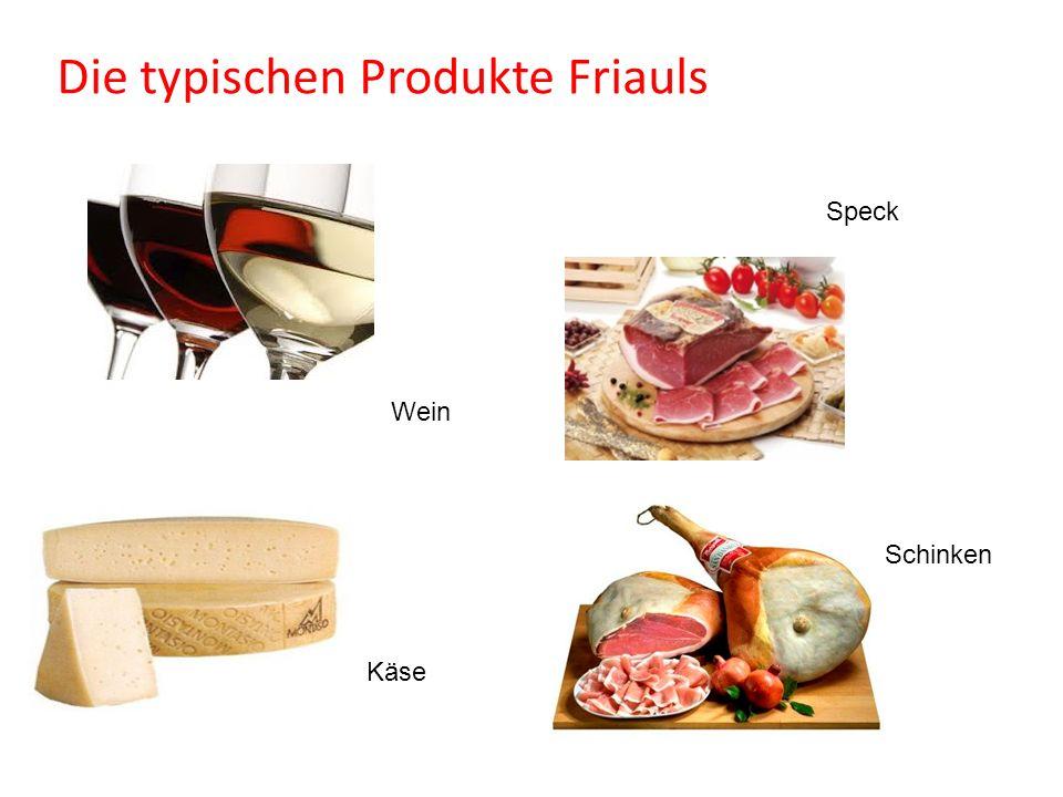 Die typischen Produkte Friauls Wein Speck Schinken Käse