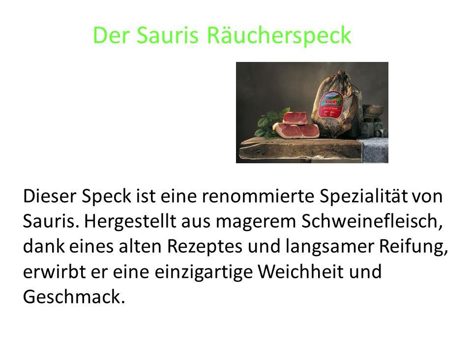Der Sauris Räucherspeck Dieser Speck ist eine renommierte Spezialität von Sauris. Hergestellt aus magerem Schweinefleisch, dank eines alten Rezeptes u