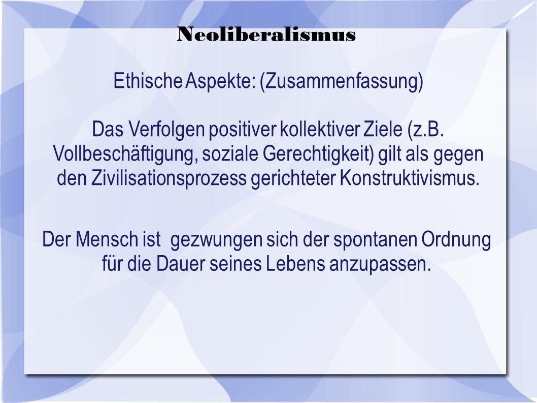 Ethische Aspekte: (Zusammenfassung) Das Verfolgen positiver kollektiver Ziele (z.B.