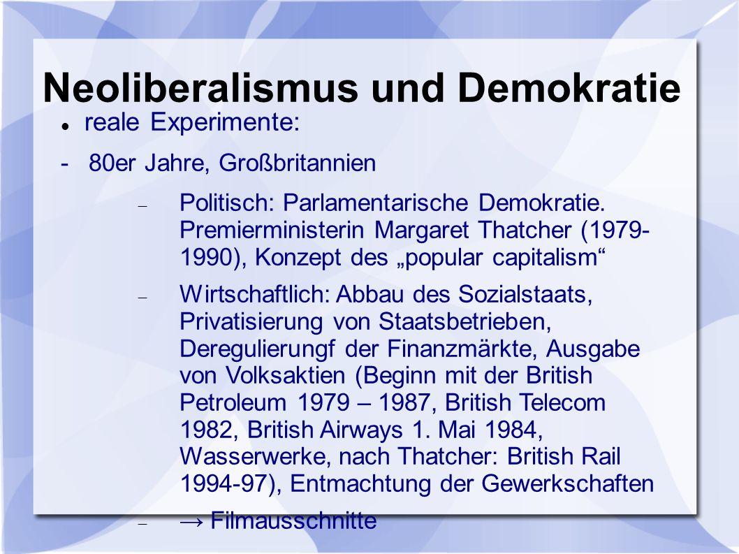 reale Experimente: - 80er Jahre, Großbritannien Politisch: Parlamentarische Demokratie.