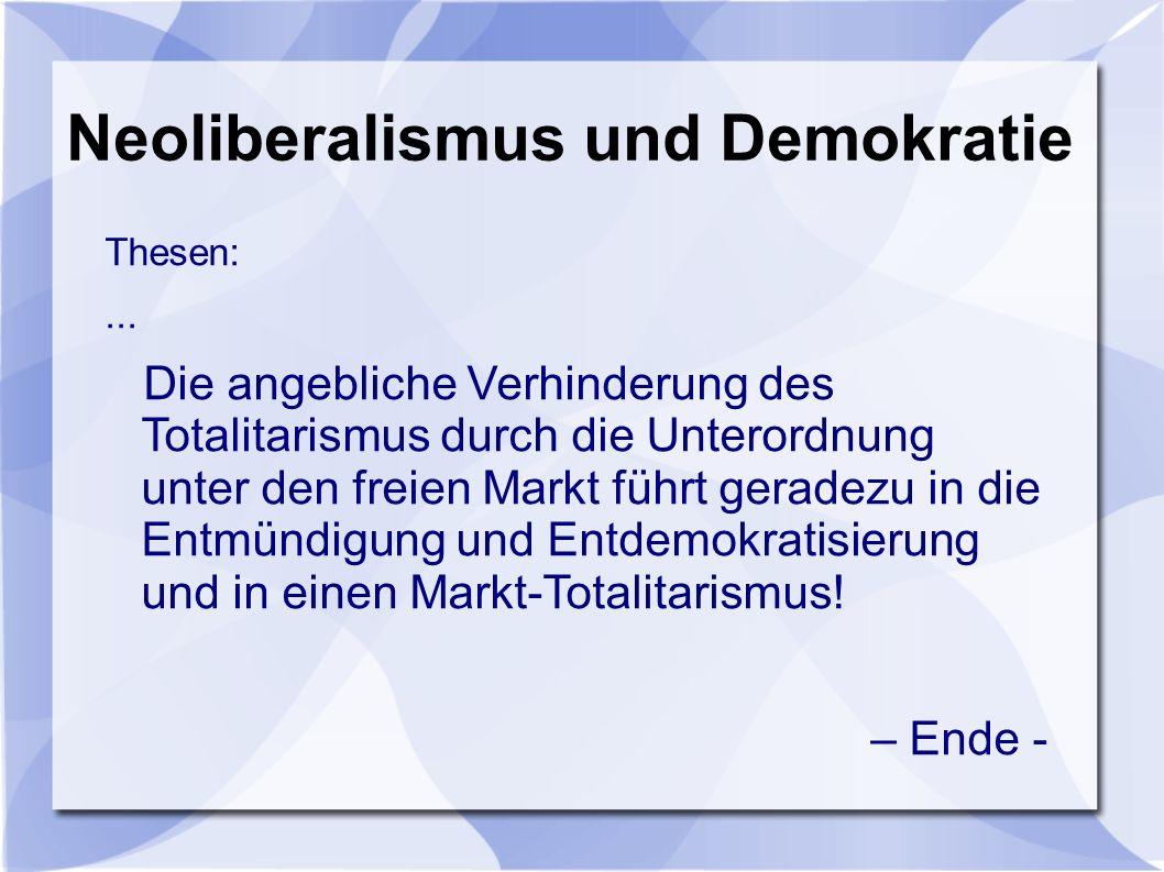 Neoliberalismus und Demokratie Thesen:...