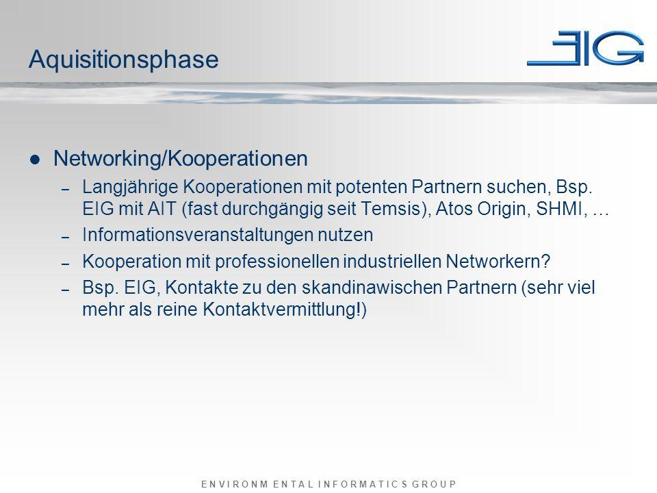 E N V I R O N M E N T A L I N F O R M A T I C S G R O U P Aquisitionsphase Networking/Kooperationen – Langjährige Kooperationen mit potenten Partnern suchen, Bsp.