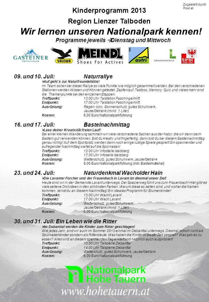 Kinderprogramm 2013 Region Lienzer Talboden Wir lernen unseren Nationalpark kennen! Programme jeweils Dienstag und Mittwoch 09. und 10. Juli:Naturrall
