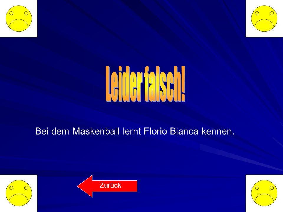 Quiz! Das Marmorbild Wo sieht Florio das Marmorbild zum ersten Mal? bei einem Maskenball auf einer Burg in einem Garten