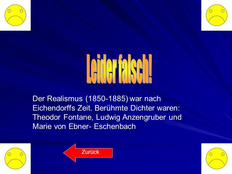 Quiz! Das Marmorbild Joseph v. Eichendorff war ein Dichter welcher Literaturepoche? Realismus Romantik Vormärz