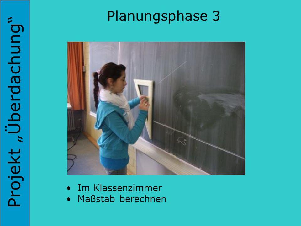 Projekt Überdachung Im Klassenzimmer Maßstab berechnen Planungsphase 3