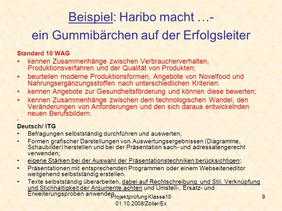 9 Beispiel: Haribo macht …- ein Gummibärchen auf der Erfolgsleiter Standard 10 WAG kennen Zusammenhänge zwischen Verbraucherverhalten, Produktionsverf