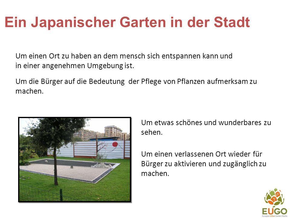 Ein Japanischer Garten in Europa Um die japanische Kultur der Gartenarbeit zu präsentieren und zu verbreiten.