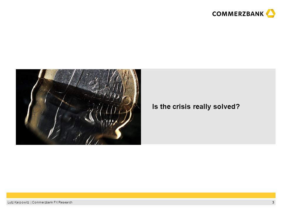 4Lutz Karpowitz   Commerzbank FX Research TARGET2: Will the imbalances continue to correct.