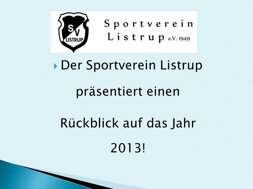 Der Sportverein Listrup präsentiert einen Rückblick auf das Jahr 2013!