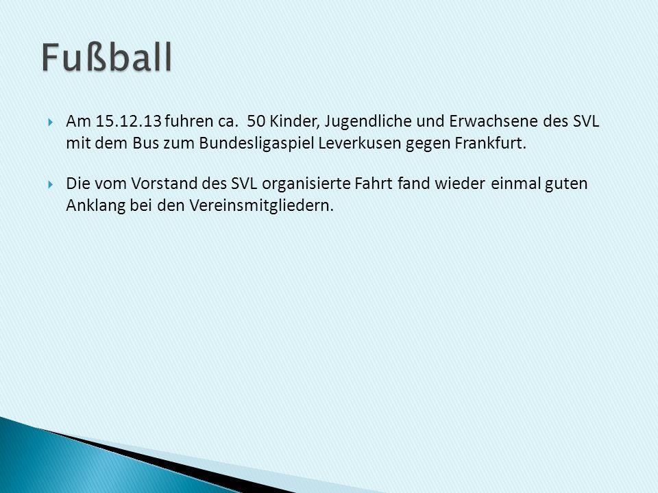 Am 15.12.13 fuhren ca. 50 Kinder, Jugendliche und Erwachsene des SVL mit dem Bus zum Bundesligaspiel Leverkusen gegen Frankfurt. Die vom Vorstand des