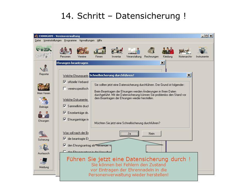 14. Schritt – Datensicherung . Führen Sie jetzt eine Datensicherung durch .