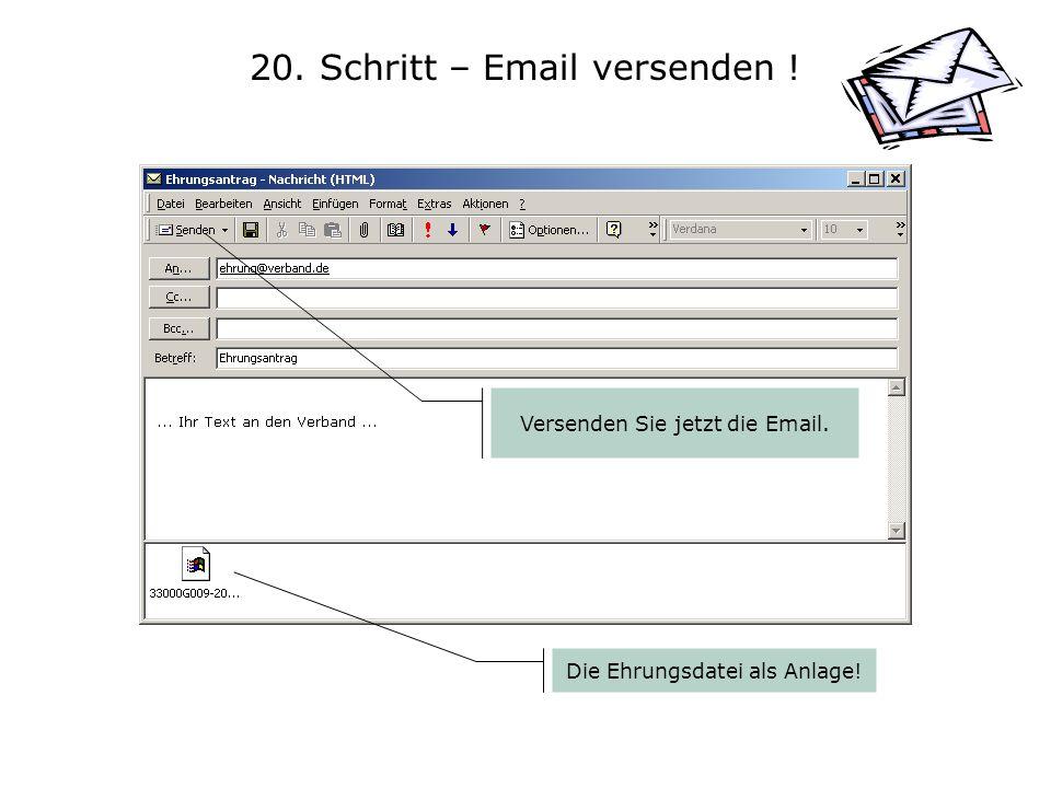 20. Schritt – Email versenden ! Die Ehrungsdatei als Anlage! Versenden Sie jetzt die Email.
