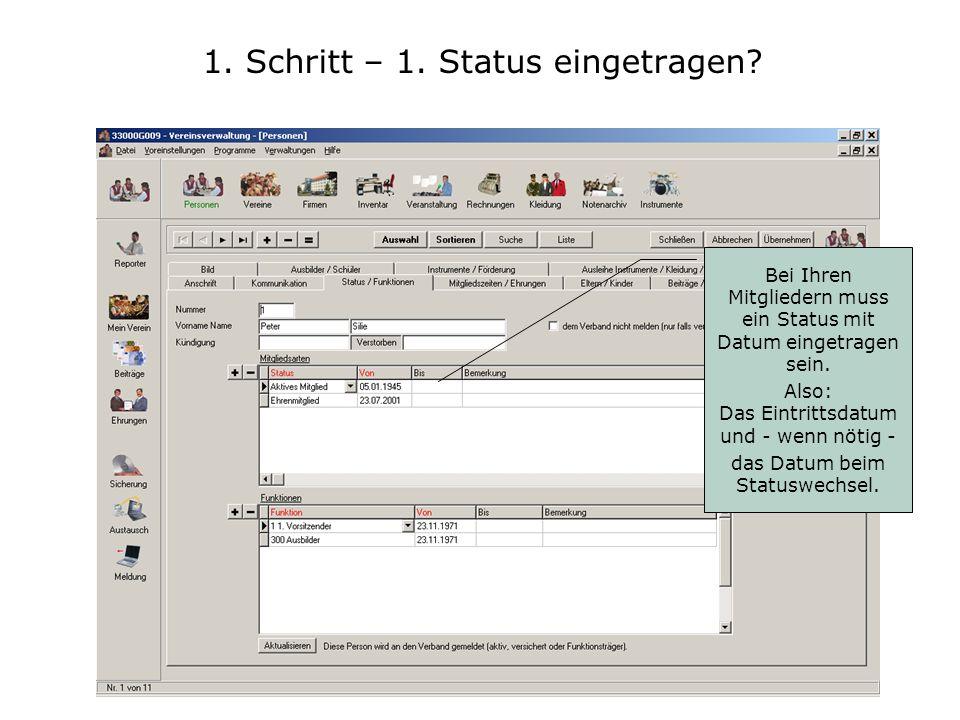 1. Schritt – 1. Status eingetragen.