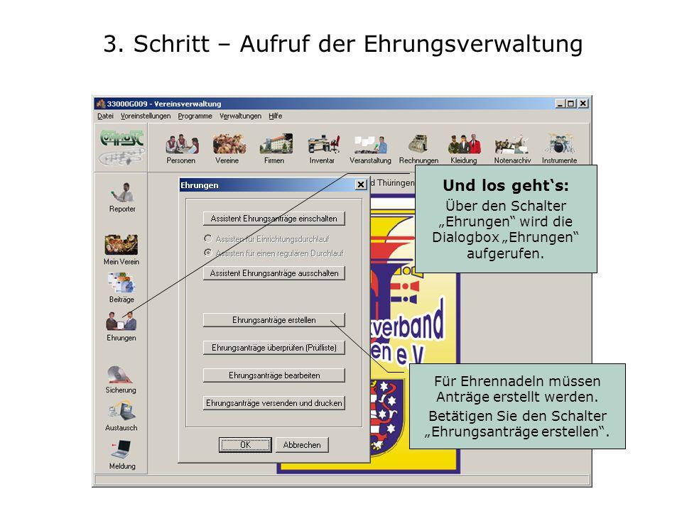 3. Schritt – Aufruf der Ehrungsverwaltung Und los gehts: Über den Schalter Ehrungen wird die Dialogbox Ehrungen aufgerufen. Für Ehrennadeln müssen Ant