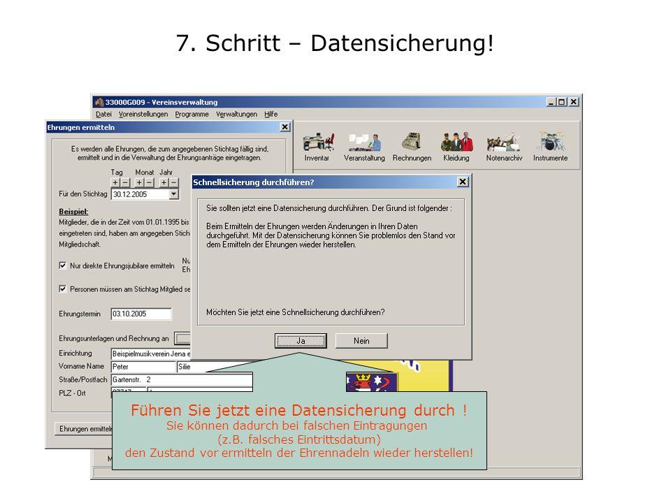 7. Schritt – Datensicherung. Führen Sie jetzt eine Datensicherung durch .
