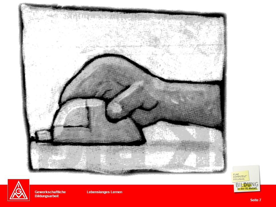 Gewerkschaftliche Bildungsarbeit Seite 18 Lebenslanges Lernen Die Nutzung in der Textil und Bekleidungsindustrie ca.
