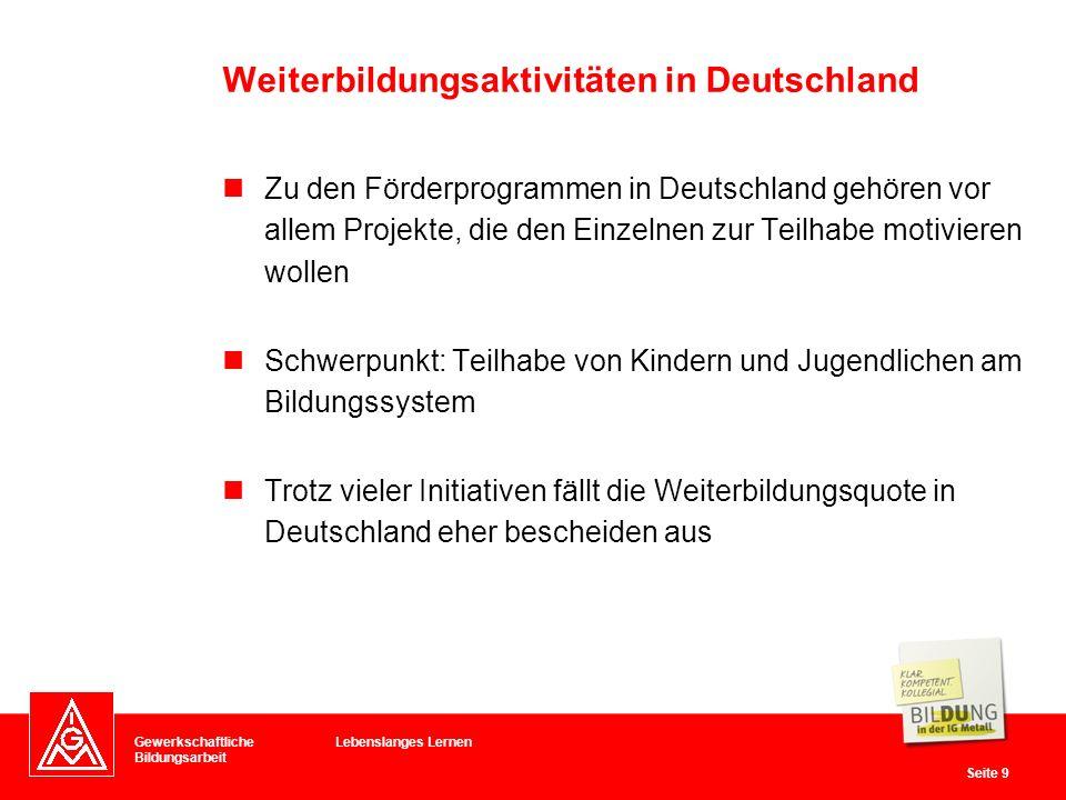 Gewerkschaftliche Bildungsarbeit Seite 9 Zu den Förderprogrammen in Deutschland gehören vor allem Projekte, die den Einzelnen zur Teilhabe motivieren