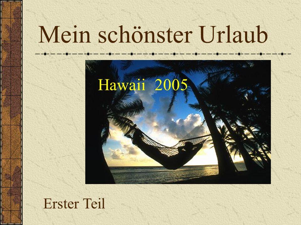 Mein schönster Urlaub Hawaii 2005 Erster Teil