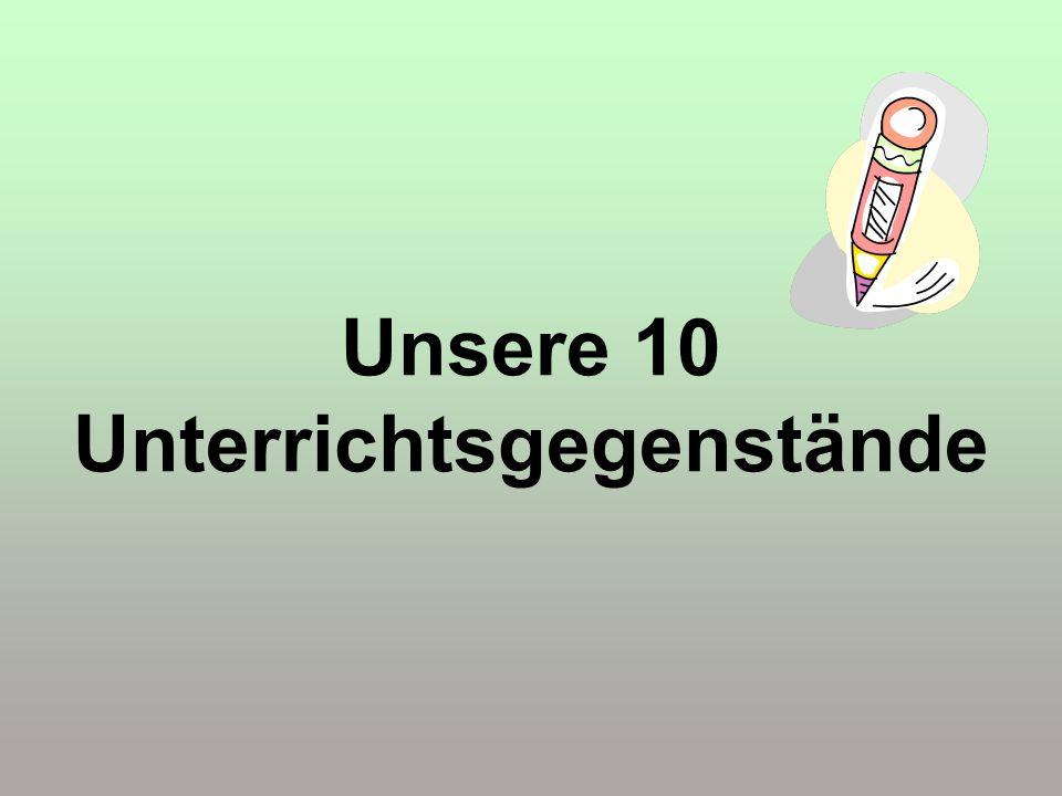 Unsere 10 Unterrichtsgegenstände