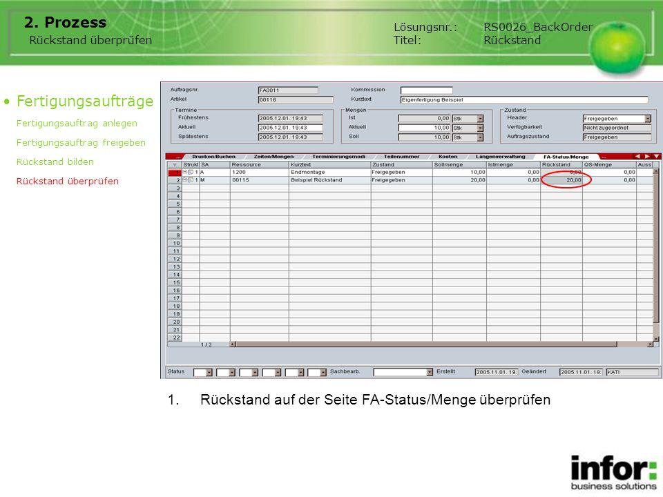1.Rückstand auf der Seite FA-Status/Menge überprüfen 2. Prozess Fertigungsaufträge Fertigungsauftrag anlegen Fertigungsauftrag freigeben Rückstand bil