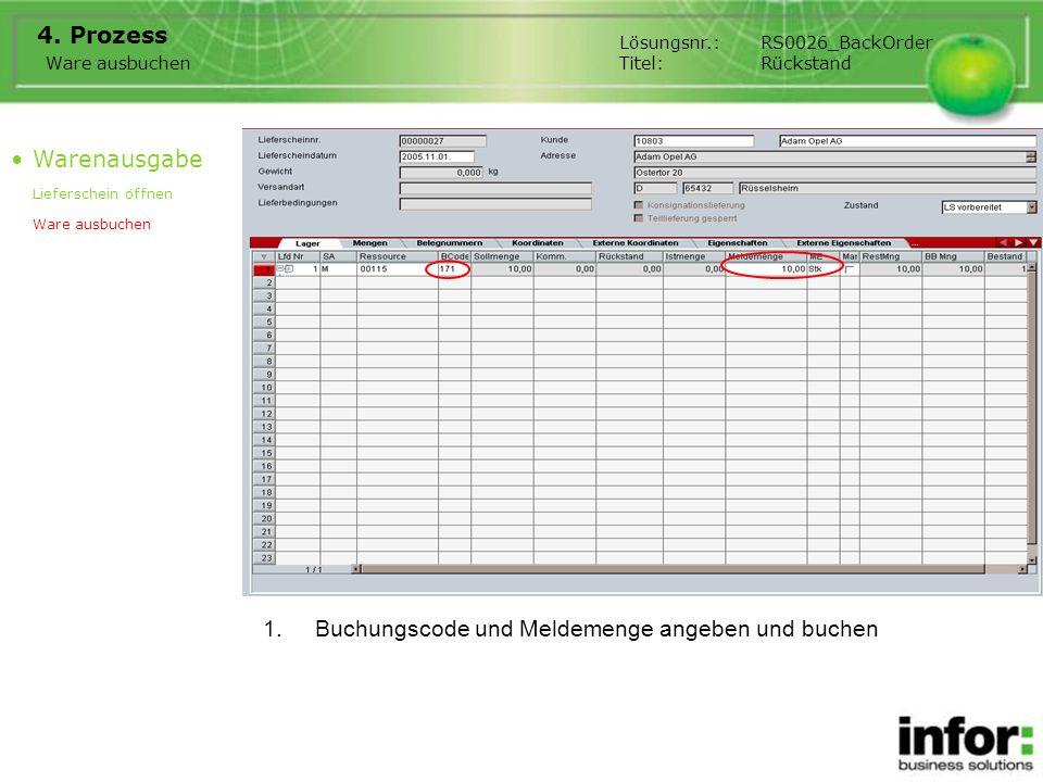 1.Buchungscode und Meldemenge angeben und buchen 4. Prozess Warenausgabe Lieferschein öffnen Ware ausbuchen Lösungsnr.:RS0026_BackOrder Titel:Rückstan