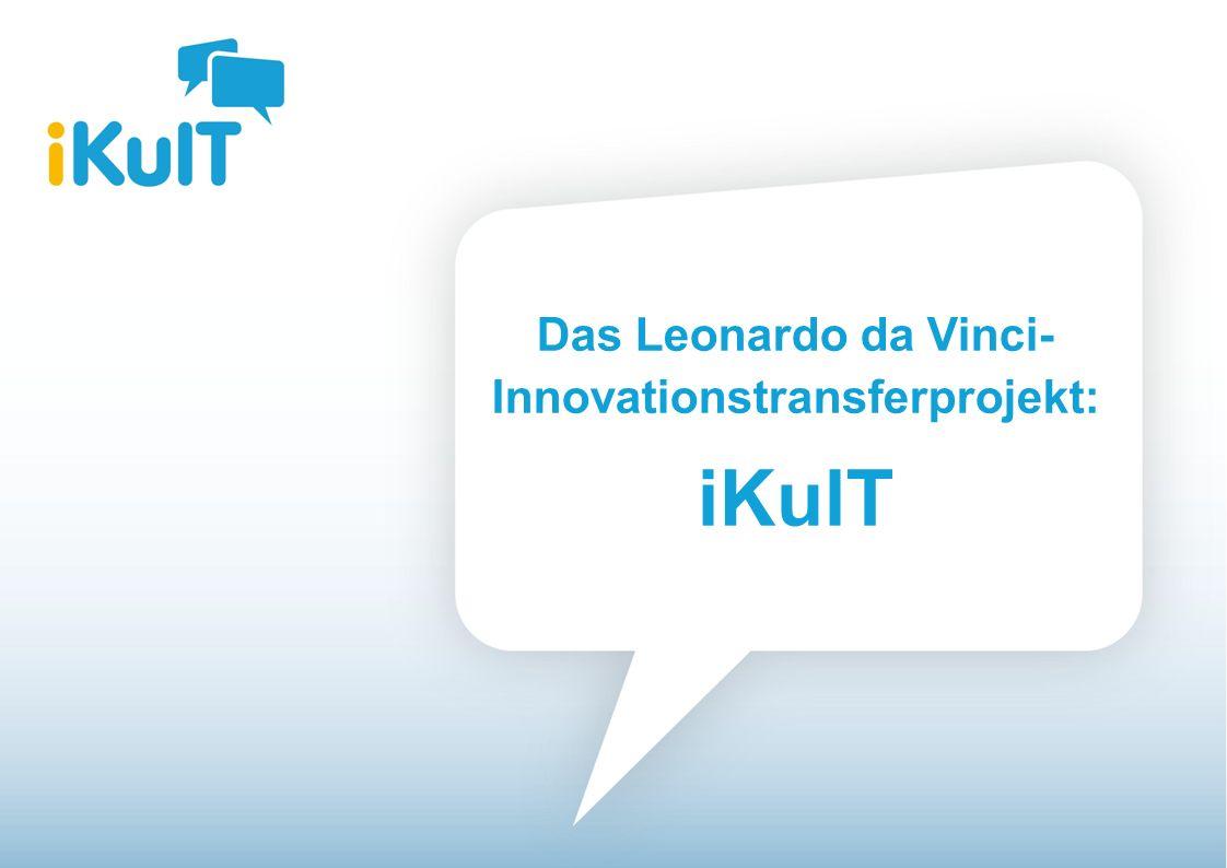Das Leonardo da Vinci- Innovationstransferprojekt: iKulT