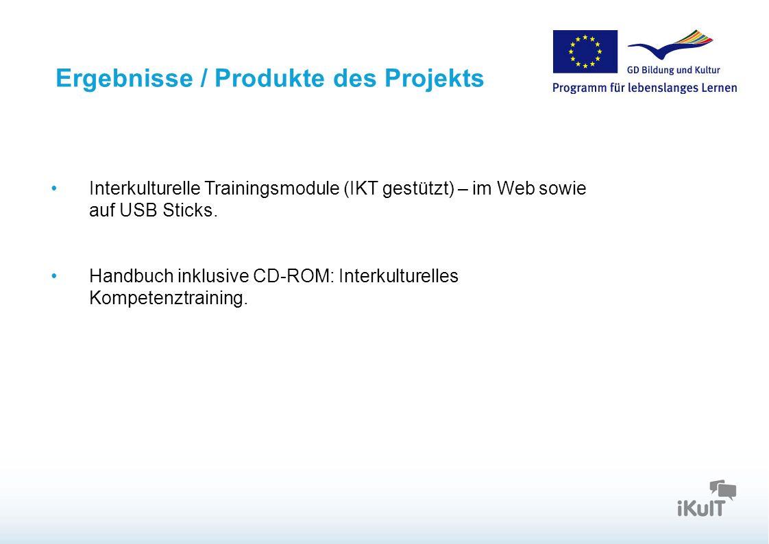 Ergebnisse / Produkte des Projekts Interkulturelle Trainingsmodule (IKT gestützt) – im Web sowie auf USB Sticks. Handbuch inklusive CD-ROM: Interkultu