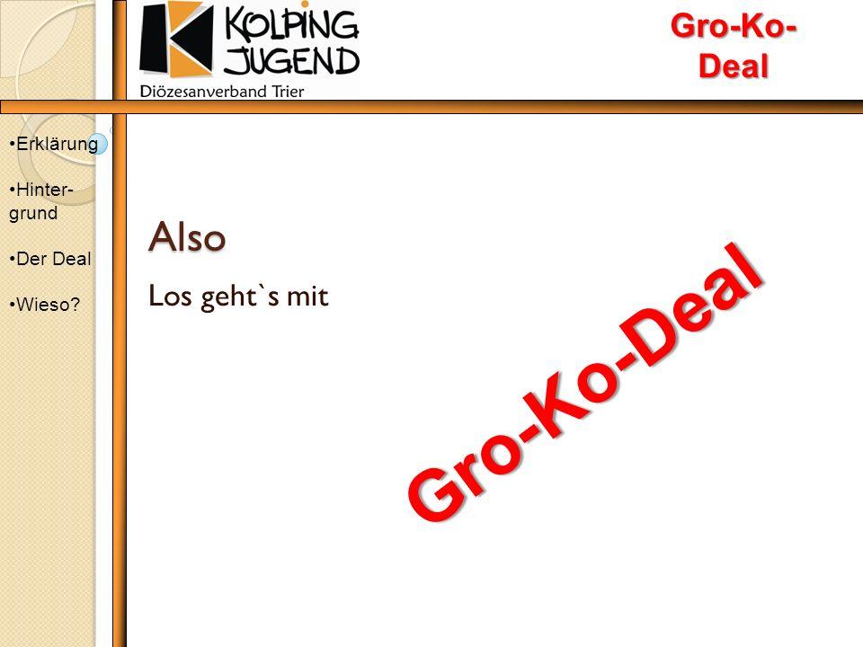 Also Los geht`s mit Erklärung Hinter- grund Der Deal Wieso Gro-Ko- Deal Gro-Ko-Deal