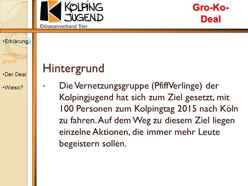 Etappen auf dem Weg 2014 Pfingsten 2014: Zeltlager mit der Kolpingjugend DV Mainz August 2014 Diözesantag in Trier im Rahmen das Jugendcamps Oberwesel Erklärung Hinter- grund Der Deal Wieso.