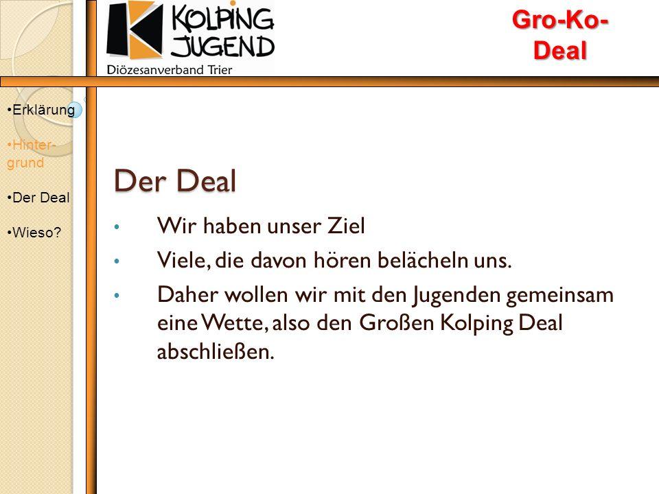Der Deal Wir wollen gemeinsam das Ziel erreichen.