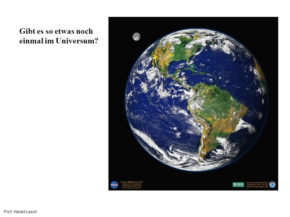 Gibt es so etwas noch einmal im Universum? Prof. Harald Lesch
