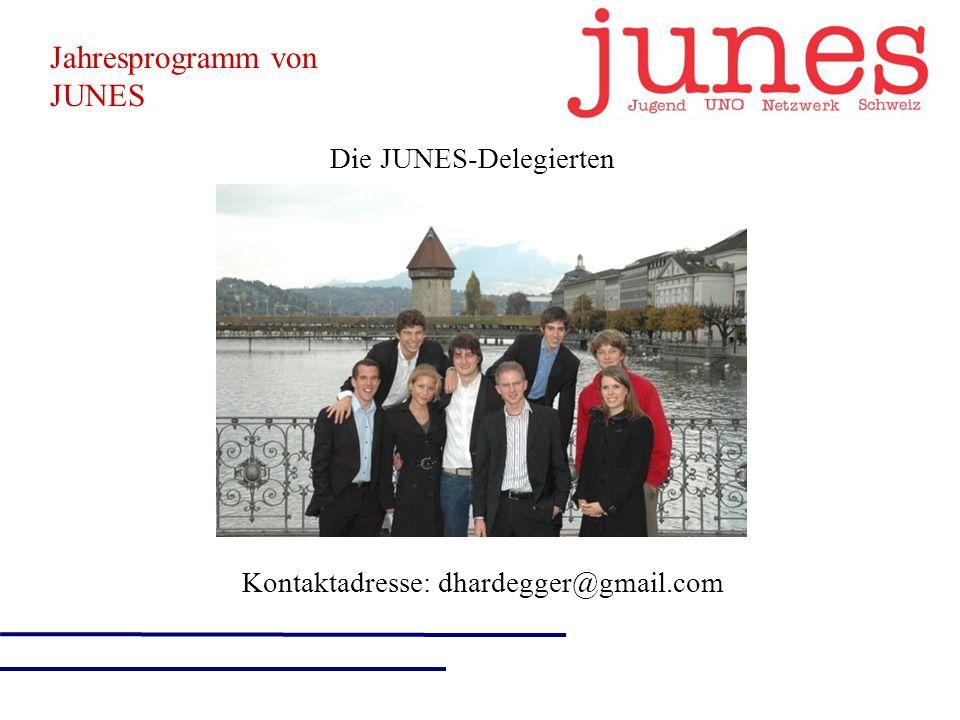Jahresprogramm von JUNES Die JUNES-Delegierten Kontaktadresse: dhardegger@gmail.com