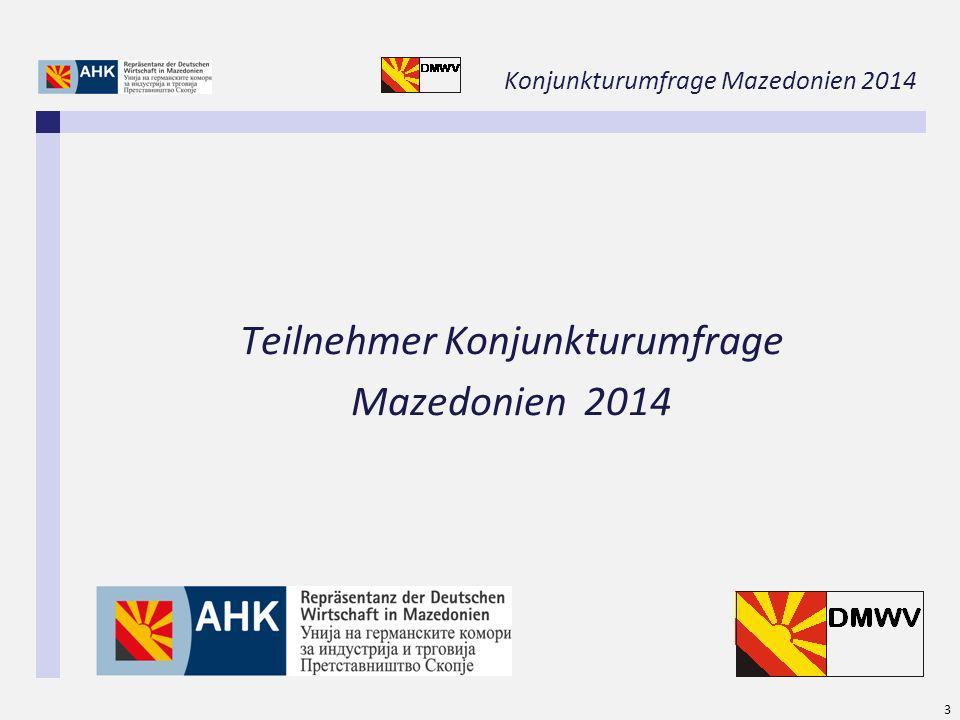 Konjunkturumfrage Mazedonien 2014 3 Teilnehmer Konjunkturumfrage Mazedonien 2014