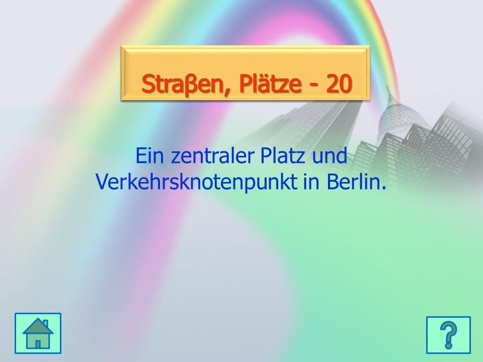 Kultur - 20 Kultur - 20 Ein zentraler Platz und Verkehrsknotenpunkt in Berlin.