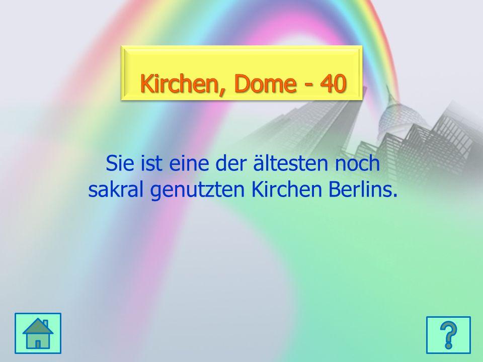 Sie ist eine der ältesten noch sakral genutzten Kirchen Berlins.