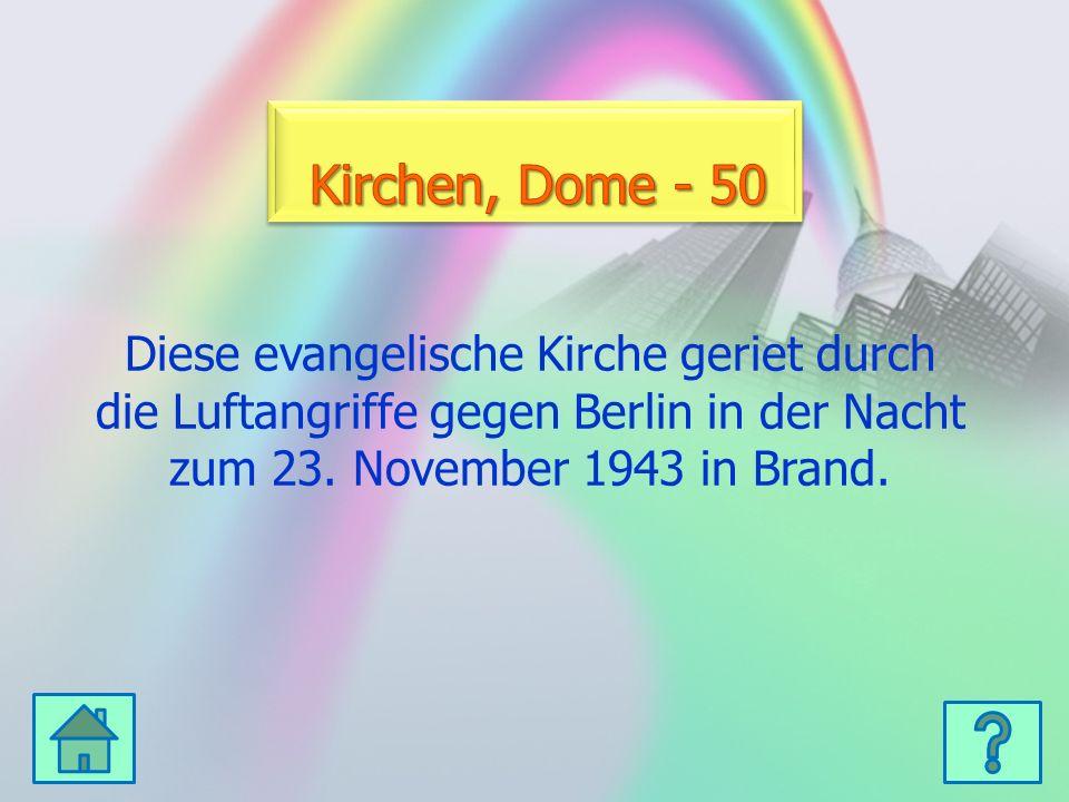 Diese evangelische Kirche geriet durch die Luftangriffe gegen Berlin in der Nacht zum 23. November 1943 in Brand.