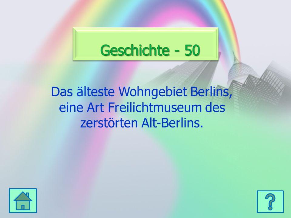 Das älteste Wohngebiet Berlins, eine Art Freilichtmuseum des zerstörten Alt-Berlins.